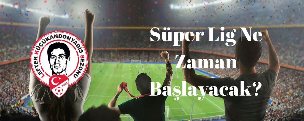 Süper Lig Başlangıç Tarihi