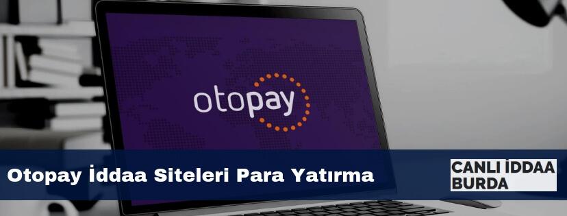 otopay iddaa siteleri para yatırma